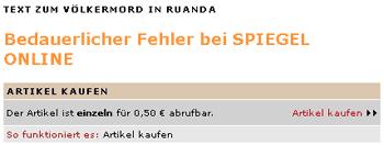 Spiegel Online: Bedauerlicher Fehler bei SPIEGEL ONLINE [...] Der Artikel ist einzeln für 0,50 € abrufbar.